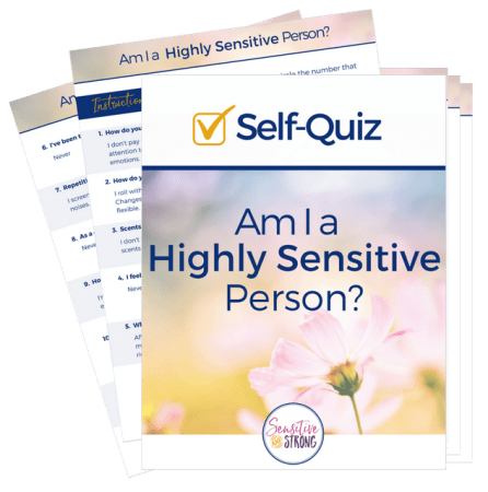 Am I a Highly Sensitive Person? self-quiz