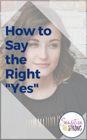 How to Say the Right Yes