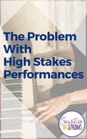 The Problem With High Stakes Performances
