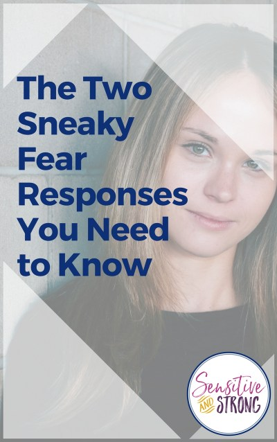 The Two Sneaky Fear Responses You Need to Know - emotional reactivity