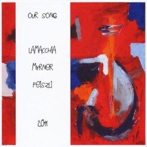Our Song cover LaMacchia / Myrner / Feiszli Trio
