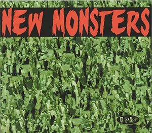 New Monsters, Positone