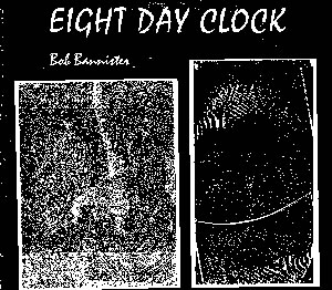 Bob Bannister, Eight Day Clock album cover