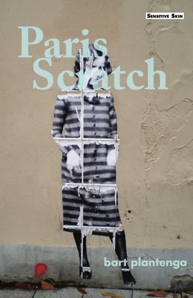 Paris Scratch by bart plantenga Sensitive Skin Books