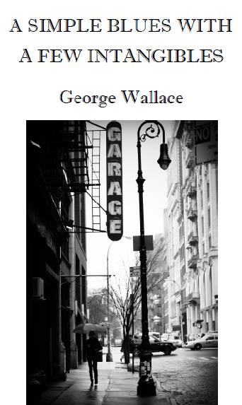 A Simple Blues with a Few Intangibles by George Wallace