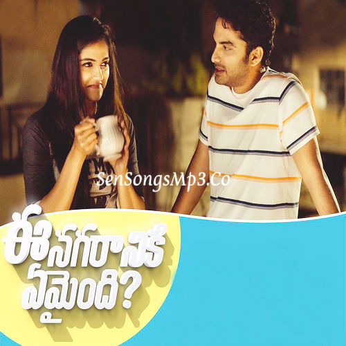 Ee Nagaraniki Emaindi 2018 songs download