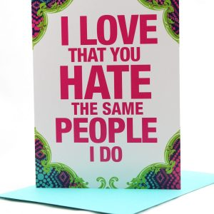 Love that you hate the same people I do