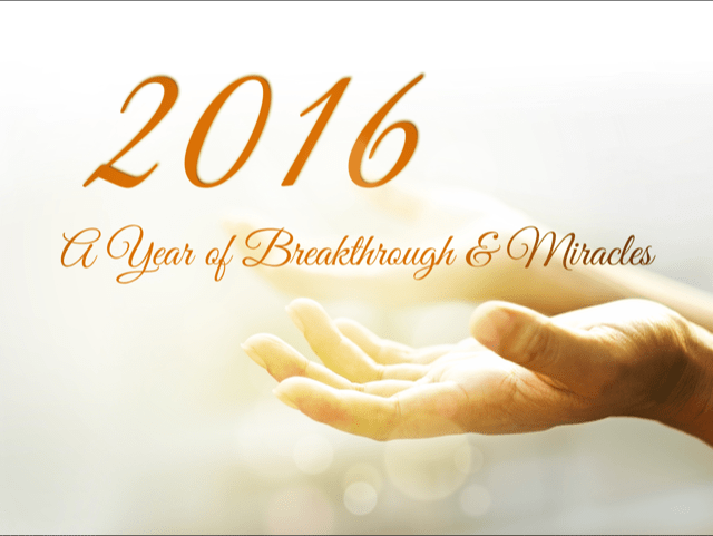 2016-a-year-of-breakthrough-and-miracles