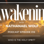 AWAKENING EPISODE 018: WHO IS THE HOLY SPIRIT?