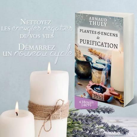Plantes & encens de purification ¤ Arnaud Thuly ©Alliance Magique