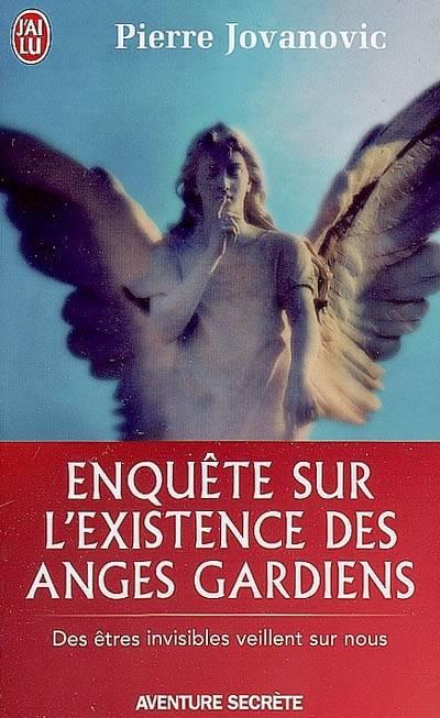 Enquête sur l'existence des anges gardiens - Pierre Jovanovic