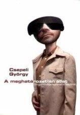 Csepeli György: A meghatározatlan állat