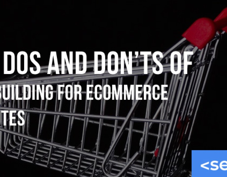 The Dos and Don'ts of Link Building for eCommerce Websites