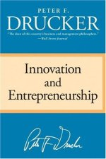 Peter Drucker's Innovation and Entrepreneurship