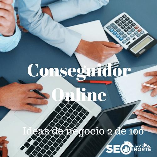 Conseguidor Online [Ideas de negocio 2 de 100]