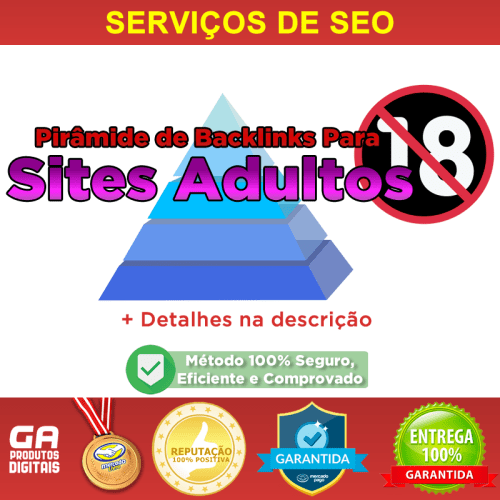 Pirâmide de 2100 Backlinks Para Sites Adultos Link Building Seo
