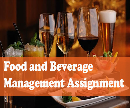 Food and Beverage Management Assignment  Assignment Help