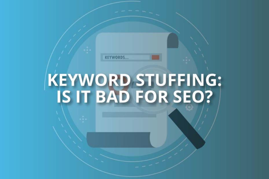 Keyword Stuffing: Is It Bad for SEO