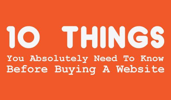 10 Choses Que Vous Devez Savoir Avant D'acheter Un Site