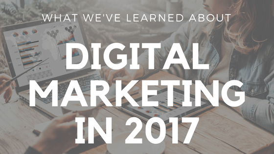 What We've Learned from Online Marketing in 2017