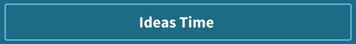 Ideas Time