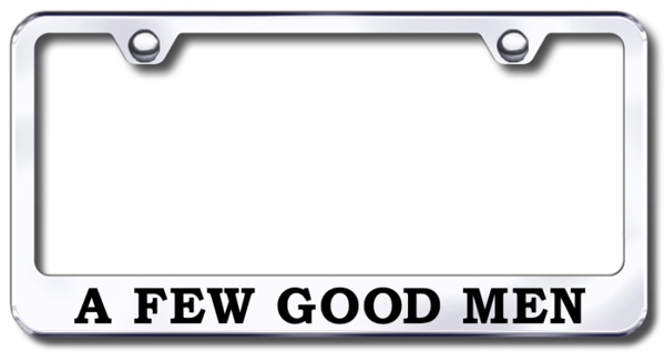 A Few Good Men Laser Etched Stainless Steel License Plate