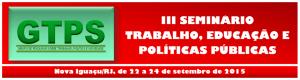 III Seminário Trabalho, Educação e Políticas Públicas 2015