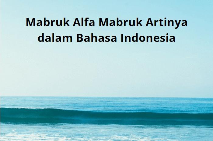 Mabruk Alfa Mabruk Artinya dalam Bahasa Indonesia