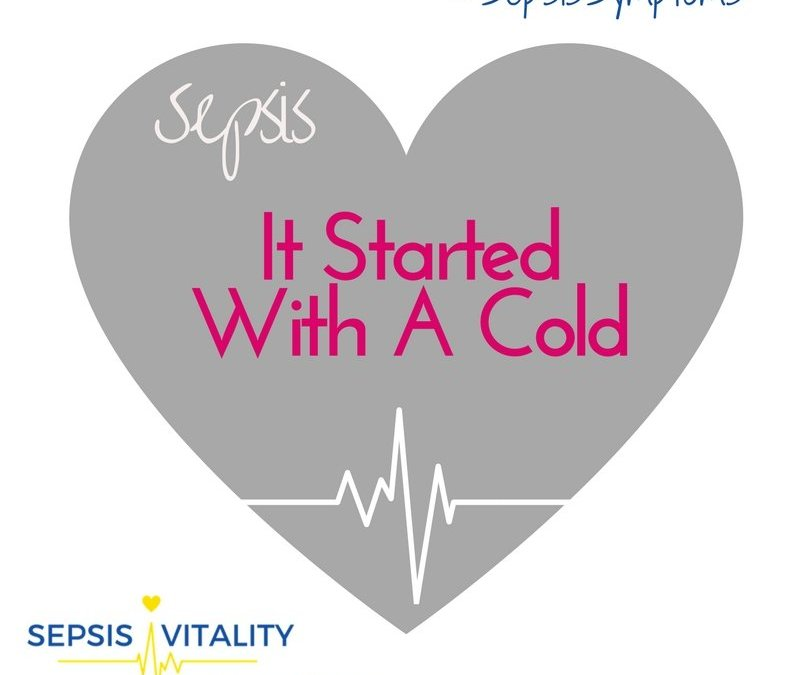 It Started With A Cold – My Sepsis Symptoms