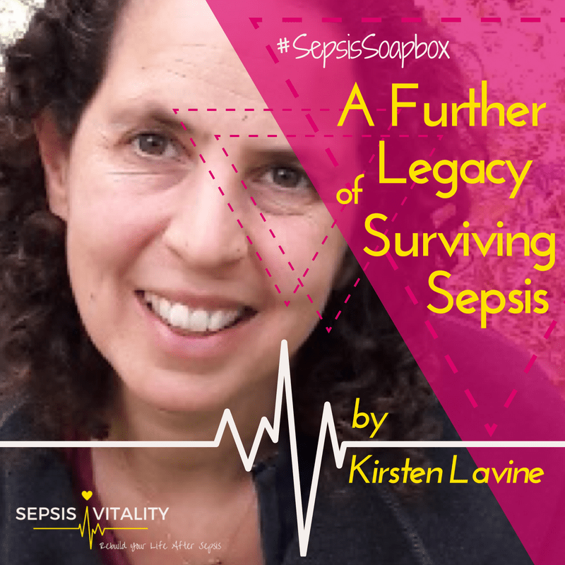 A Further Legacy Of Surviving Sepsis | By Kirsten Lavine – Sepsis Survivor