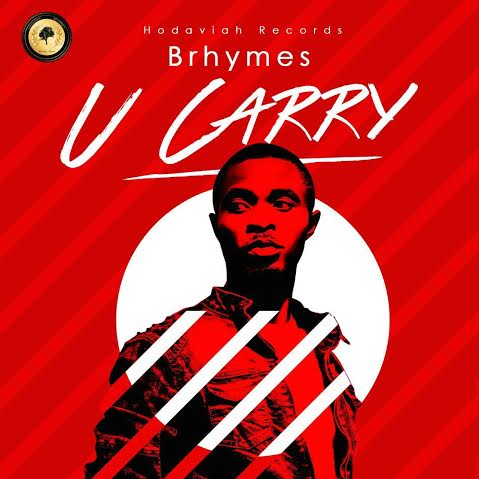 FRESH AUDIO+VIDEO: Brhymes [@bbrhymes] – 'U Carry' (Official)