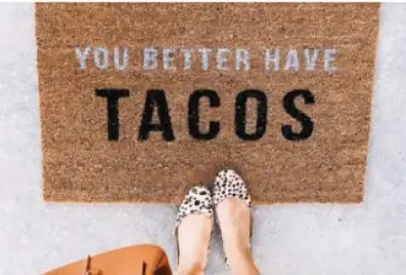 you-better-have-tacos-doromat-ten-cute-and-sassy-doormat-ideas
