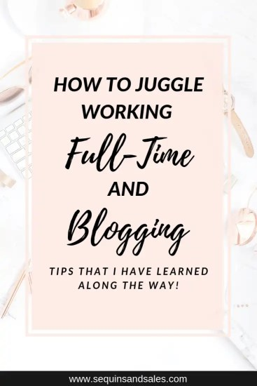 How to Juggle Working Full-Time and Blogging