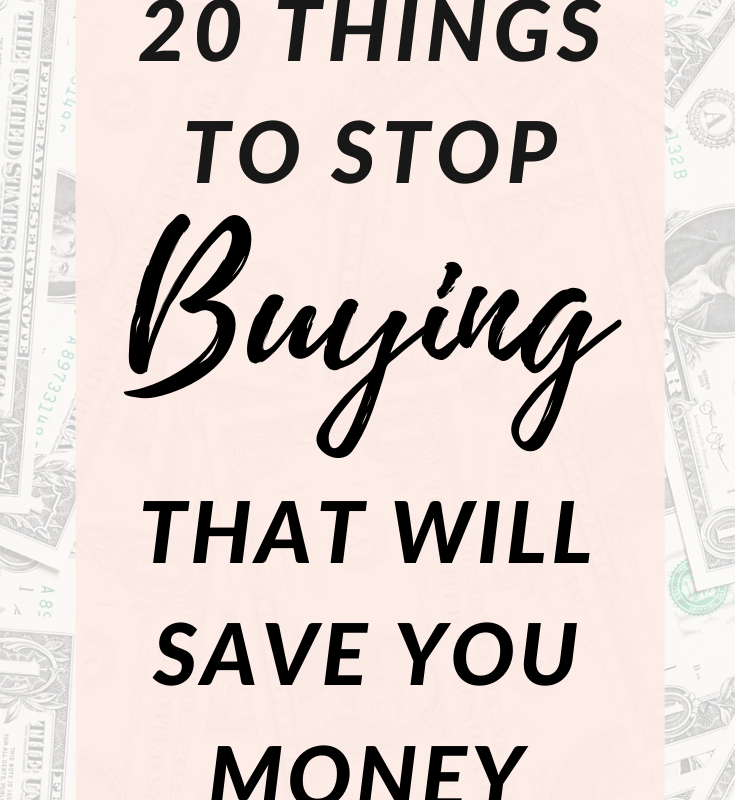 20 Things to Stop Buying That Will Save You Money