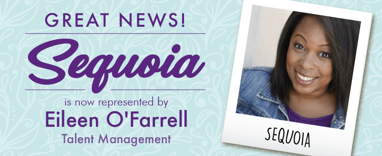 Sequoia signs with Eileen O'Farrell Talent Management! Image