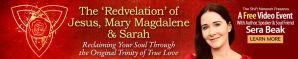 The Redvelation of Jesus, Mary Magdalene & Sarah. Reclaiming your Soul through the orginal trinity of true love
