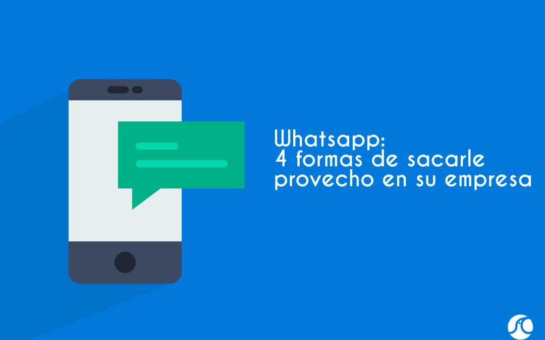 Whatsapp: 4 formas de sacarle provecho en su empresa
