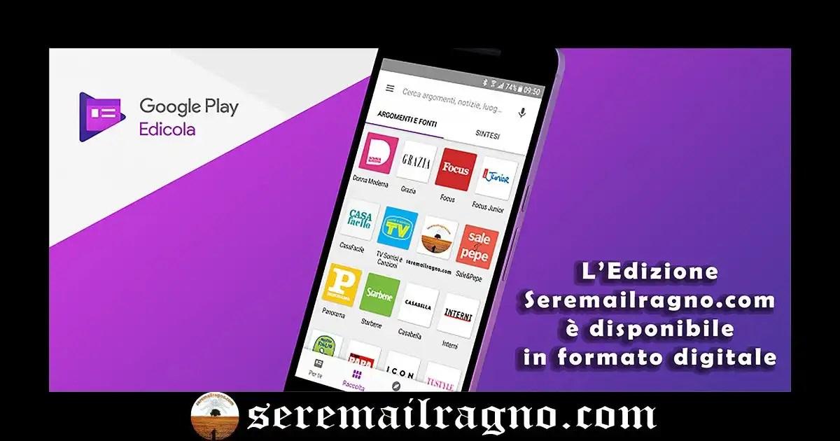 Seremailragno.com – Edizione Digitale in Google Play Edicola