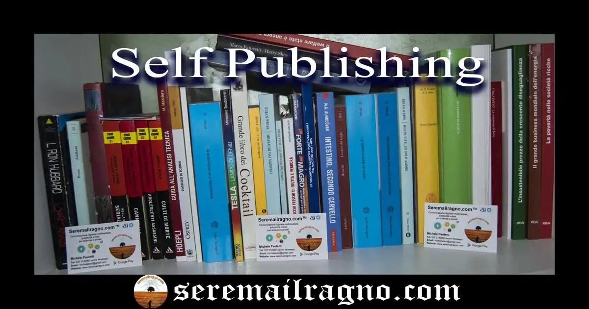 Self publishing: come pubblicare autonomamente il tuo libro