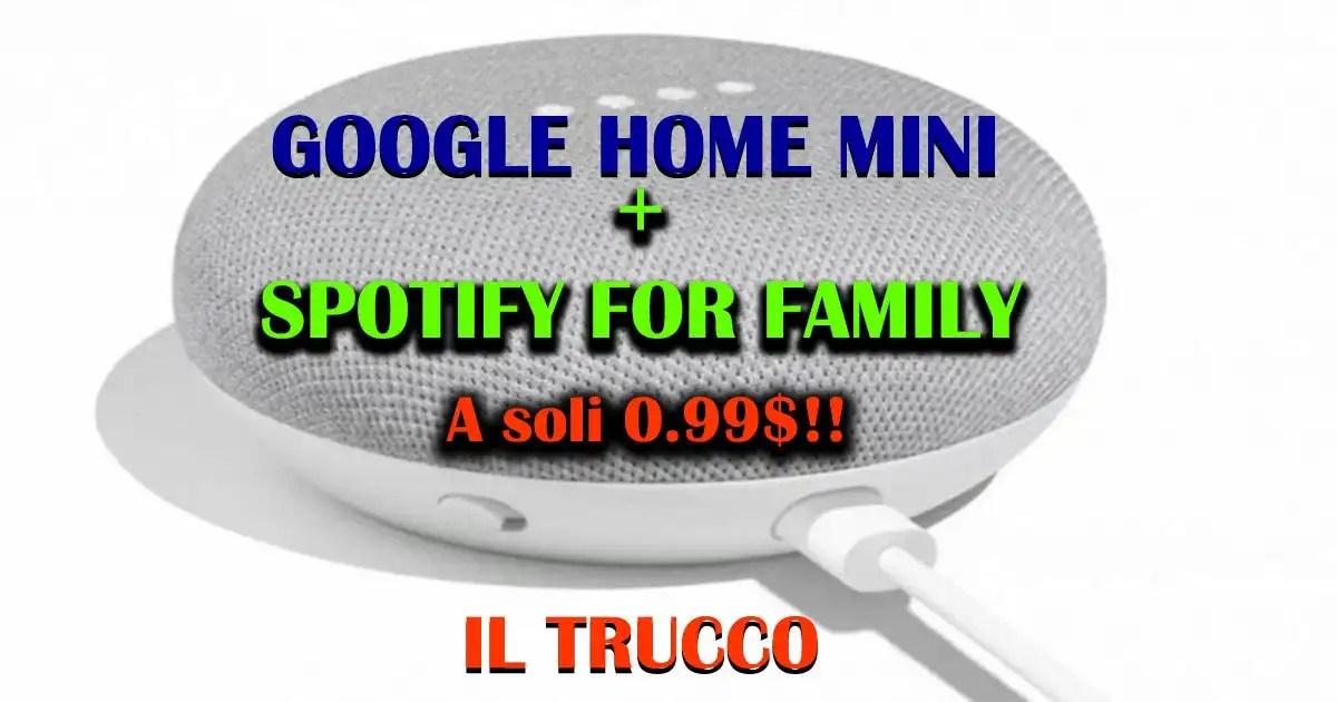 Google Home Mini e 2 mesi di Spotify for Family a 0.99$