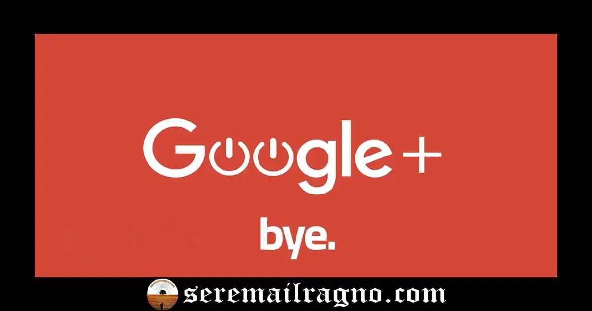 Chiusura di Google+ per gli account consumer (personali) il 2 Aprile 2019