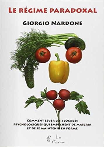 [ Livre ] Le régime paradoxal : Comment lever les blocages psychologiques qui empêchent de maigrir et de se maintenir en forme