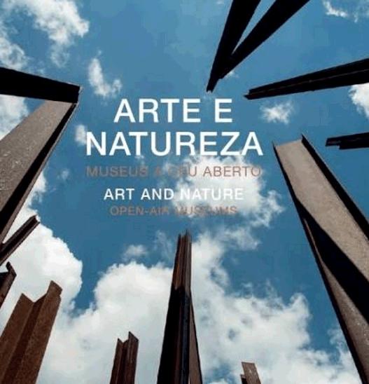 ARTE E NATUREZA - MUSEUS A CÉU ABERTO