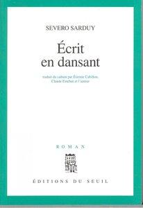 Severo Sarduy, Ecrit en dansant, éd. Seuil 1967