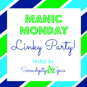 Manic Monday Linky Party 3/3