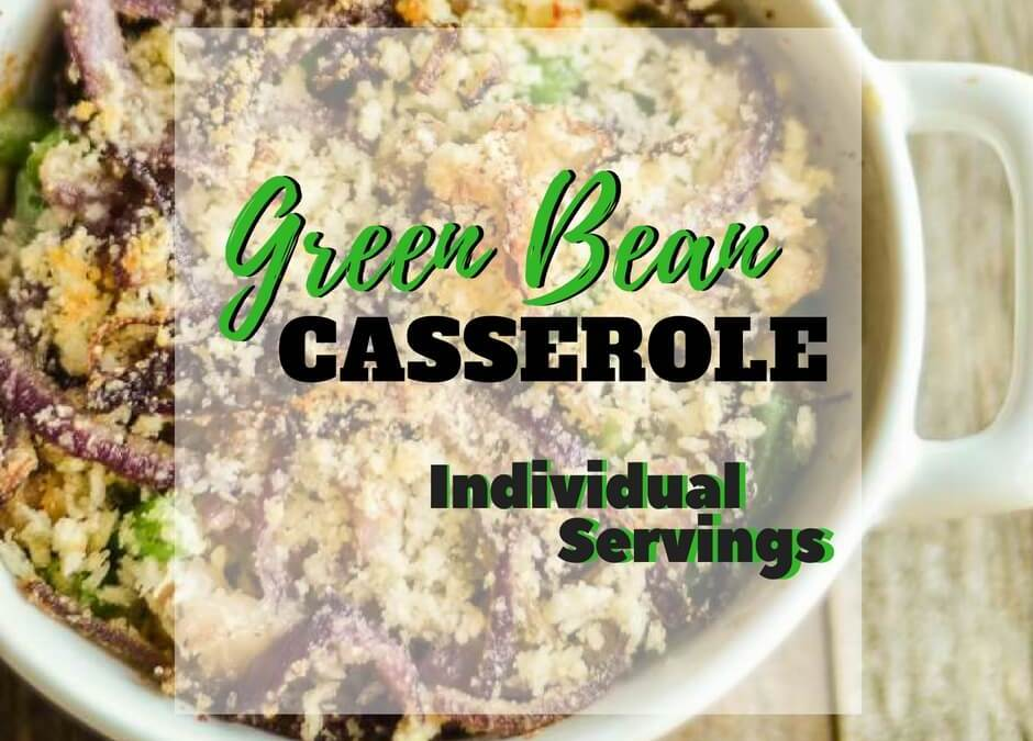 Green Bean Casserole (individual servings)