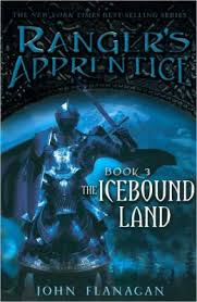 Ranger's Apprentice: The Icebound Land (Book 3) by John Flanagan