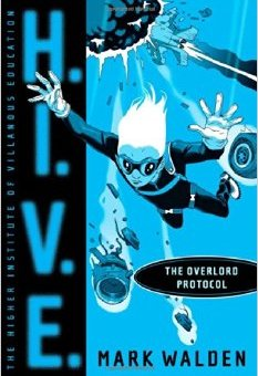 H.I.V.E Overlord Protocol By Mark Walden