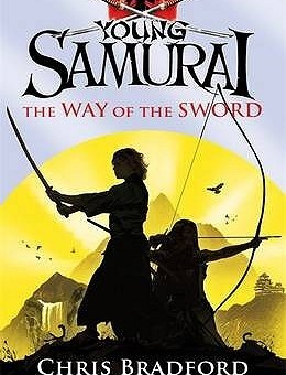 Young Samurai: Way of the Sword    By Chris Bradford