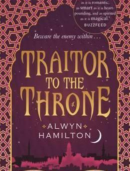 Traitor to the Throne (Rebel of the Sands #2) by Alwyn Hamilton